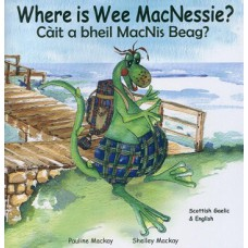 Where is Wee MacNessie?- English/Scottish Gaelic (0-5 years)