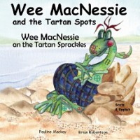 Wee MacNessie and the Tartan Spots -  English/Scots (0-5 years)